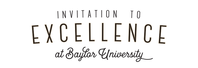 Invitation to Excellence | Undergraduate Admissions | Baylor University